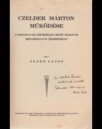 Czelder Márton működése a Moldva–oláhországi első magyar református misszióban. (Dedikált.) - Szabó Lajos