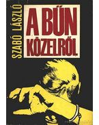 A bűn közelről - Szabó László