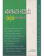 Adatbázis-kezelés a Delphi segítségével - Szabó László