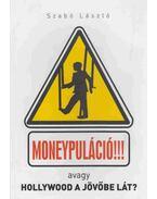 Moneypuláció!!! - Szabó László