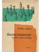 Nagymesterverseny - Szabó László