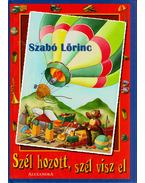 Szél hozott, szél visz el - Szabó Lőrinc