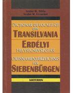Erdélyi helységnévszótár / Dictionar de localitati din Transilvania / Ortsnamenverzeichnis für Siebenbürgen - Szabó M. Attila, Szabó M. Erzsébet