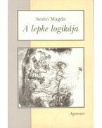 A lepke logikája - Szabó Magda