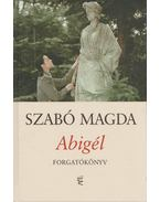 Abigél - Forgatókönyv - Szabó Magda