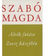Alvók futása / Zeusz küszöbén - Szabó Magda