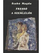 Freskó / A szemlélők - Szabó Magda