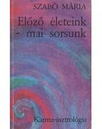 Előző életeink - mai sorsunk - Szabó Mária
