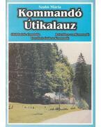 Kommandói útikalauz - Szabó Mária