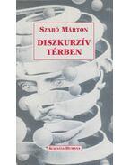 Diszkurzív térben - Szabó Márton