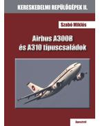 Airbus A300Bés A310 típuscsaládok - Szabó Miklós