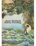 Erdélytől Floridáig - Szabó Miklós