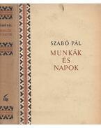 Munkák és napok (dedikált) - Szabó Pál