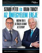 Az önfegyelem ereje - Szabó Péter, Brian Tracy