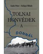 Tolnai honvédek a Donnál (dedikált) - Szabó Péter, Szilágyi Mihály