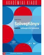 SzövegKönyv Angol szövegértési feladatok B1+ B2 - Szabó Péter