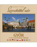 Szeretettel vár Győr - Szabó Virág