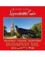Szeretettel vár Budapest XIII. kerülete - SZABÓ VIRÁG