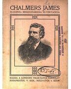 Chalmers James Új-Guinea misszionáriusa és vértanúja - Szabó Zsigmond