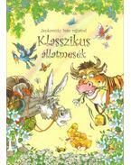 Klasszikus állatmesék - Szabó Zsolt