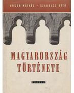 Magyarország története - Szabolcs Ottó, Unger Mátyás