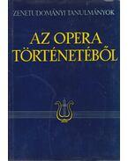 Az opera történetéből - Szabolcsi Bence, Bartha Dénes