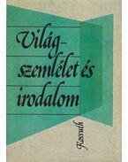 Világszemlélet és irodalom - Szabolcsi Miklós, Illés László, József Farkas