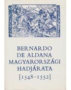 Bernardo de Aldana magyarországi hadjárata [1548-1552] - Szakály Ferenc