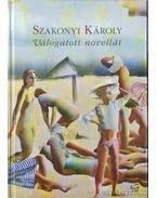 Szakonyi Károly válogatott novellái - Szakonyi Károly