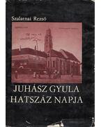 Juhász Gyula hatszáz napja - Szalatnai Rezső