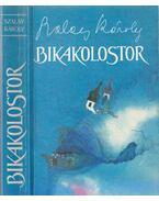 Bikakolostor - Szalay Károly