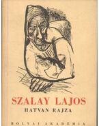 Szalay Lajos hatvan rajza - Szalay Lajos
