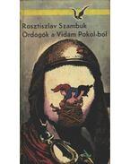 Ördögök a Vidám Pokol-ból - Szambuk, Rosztiszlav
