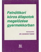 Felnőttkori kóros állapotok megelőzése gyermekkorban - Szamosi Tamás, dr.
