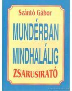 Zsarusirató - Mundérban mindhalálig - Szántó Gábor