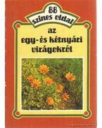 88 színes oldal az egy- és kétnyári virágokról - Szántó Matild
