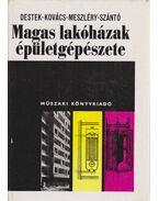 Magas lakóházak épülegépészete - Szántó Miklós, Kovács Lajos, Destek Endre, Meszléry Celesztin