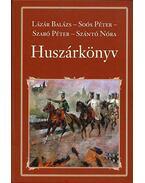 Huszárkönyv -  Szántó Nóra, Lázár Balázs, Soós Péter, Szabó Péter