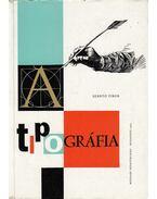 A tipográfia - Szántó Tibor