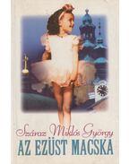 Az Ezüst Macska (dedikált) - Száraz Miklós György