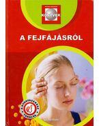 A fejfájásról - Szarvasházi Judit Dr.