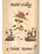 Miért csillog a tehén szeme? - Szász György