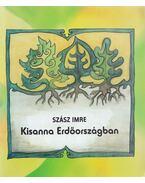 Kisanna Erdőországban - Szász Imre