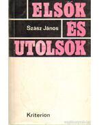 Elsők és utolsók - Szász János