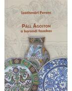 Páll Ágoston a korondi fazekas (dedikált) - Szathmári Ferenc