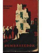 Bombaszedők - Szatmári György