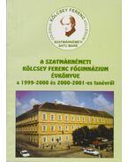 A Szatmárnémeti Kölcsey Ferenc Főgimnázium évkönyve a 1999-2000 és 2000-2001-es tanévről - Sipos Attila (szerk.)