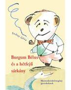 Burgum Bélus és a hétfejű sárkány - Mesterdetektív-regény gyerekeknek - Szávai Géza