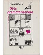 Séta gramofonzenére (dedikált) - Szávai Géza