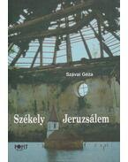 Székely Jeruzsálem - Szávai Géza